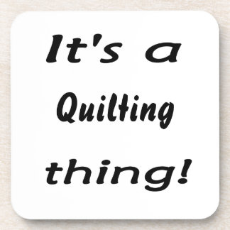 It's a quilting thing! drink coaster