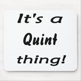 It's a quint thing! mouse pad