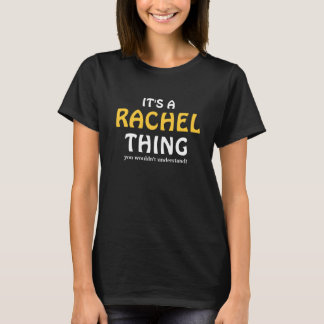 It's a Rachel thing you wouldn't understand T-Shirt