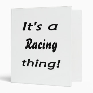 It's a racing  thing! binder