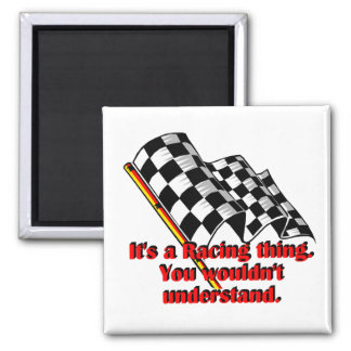 It's a racing thing refrigerator magnets