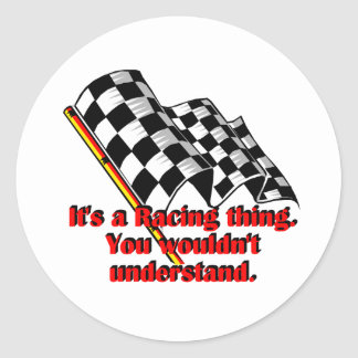 It's a racing thing round sticker