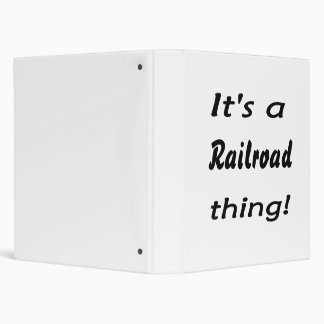 It's a railroad thing! 3 ring binder