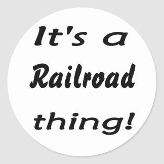 It's a railroad thing! sticker