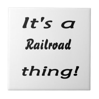 It's a railroad thing! tile