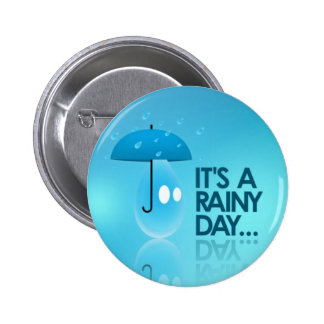 It's A Rainy Day Button