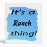 It's a ranch thing! vinyl binder