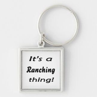 It's a ranching thing! keychain