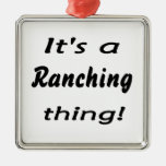 It's a ranching thing! ornaments