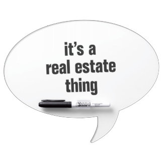 its a real estate thing Dry-Erase boards