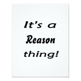 It's a reason thing! 4.25x5.5 paper invitation card