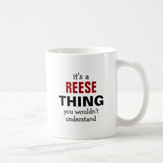 It's a Reese thing you wouldn't understand Coffee Mugs