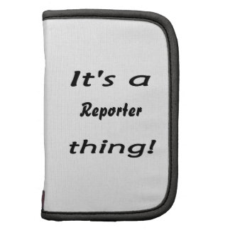 It's a reporter thing! organizers