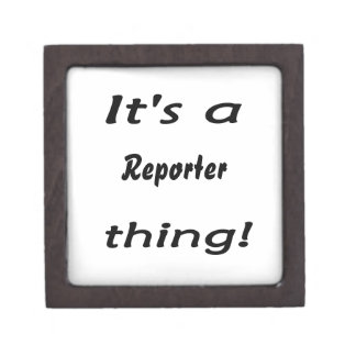 It's a reporter thing! premium jewelry box