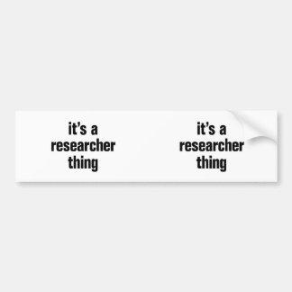 its a researcher thing car bumper sticker