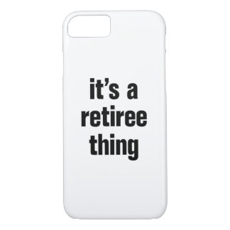 its a retiree thing iPhone 8/7 case