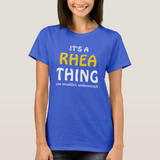 It's a Rhea thing you wouldn't understand T-Shirt