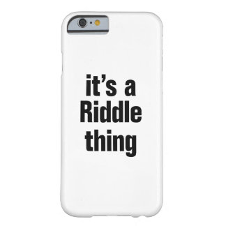 its a riddle thing barely there iPhone 6 case