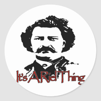 ITS A RIEL THING CLASSIC ROUND STICKER