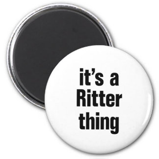 its a ritter thing 2 inch round magnet