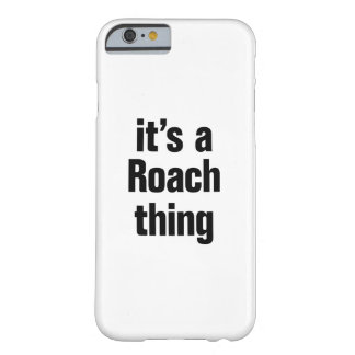 its a roach thing barely there iPhone 6 case