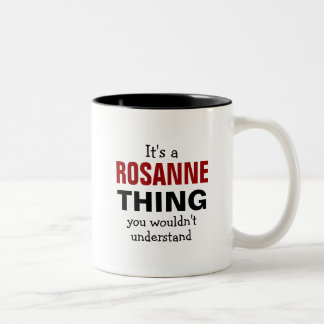 It's a Rosanne thing you wouldn't understand Two-Tone Coffee Mug
