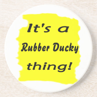 It's a rubber ducky thing! drink coaster