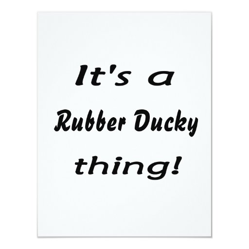 It's a rubber ducky thing! 4.25x5.5 paper invitation card