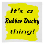 It's a rubber ducky thing! posters