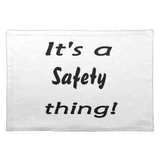 It's a safety thing! place mat