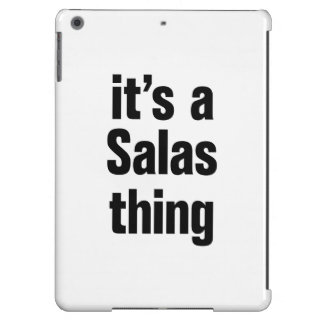 its a salas thing case for iPad air