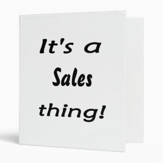 It's a sales thing! binder
