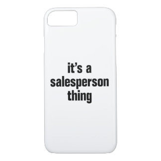 its a salesperson thing iPhone 8/7 case