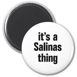 its a salinas thing 2 inch round magnet
