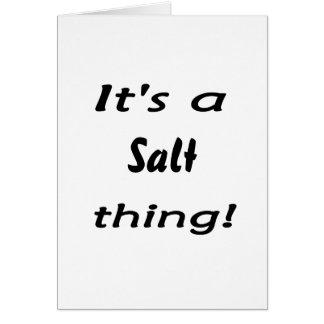 It's a salt thing! card
