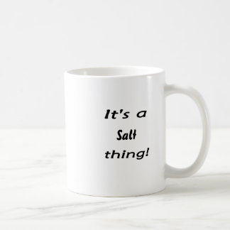 It's a salt thing! mugs