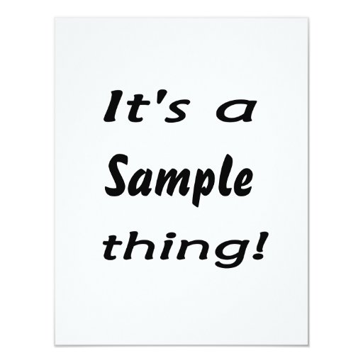 It's a sample thing! 4.25x5.5 paper invitation card
