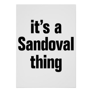 its a sandoval thing poster