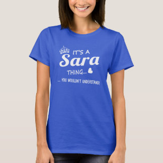 It's a SARA thing T-Shirt