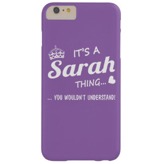 It's a Sarah thing Barely There iPhone 6 Plus Case