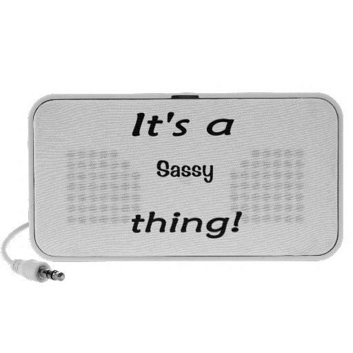 It's a sassy thing! laptop speaker