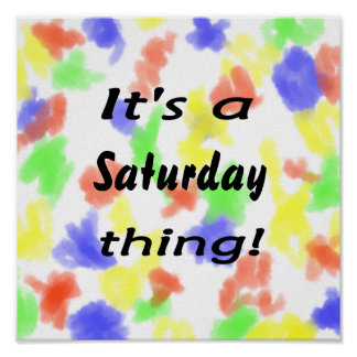 It's a Saturday thing! Poster