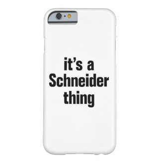 its a schneider thing barely there iPhone 6 case