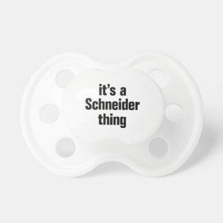 its a schneider thing BooginHead pacifier