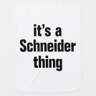 its a schneider thing baby blankets