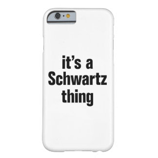 its a schwartz thing barely there iPhone 6 case