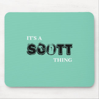 It's A SCOTT Thing ...You Wouldn't Understand! Mouse Pad