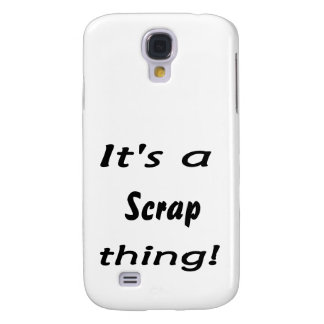 It's a scrap thing! galaxy s4 cover