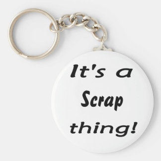 It's a scrap thing! keychain