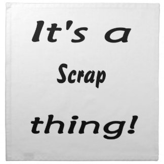 It's a scrap thing! napkins